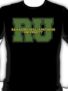 Raxacoricofallapatorius University T-Shirt