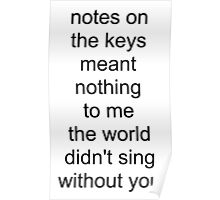 the world didn't sing without you (black text) Poster