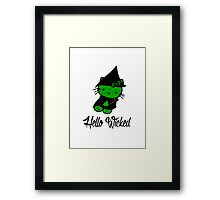 Hello Wicked Framed Print