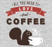 All You Need is Love and Coffee  Kids Clothes