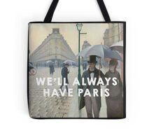 we'll always have paris Tote Bag