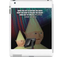 Born to browse Dank Memes iPad Case/Skin