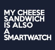 My cheese sandwich is also a smart watch Kids Clothes
