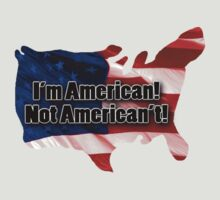 I'm an American, Not an American't!!! by Ryan Houston