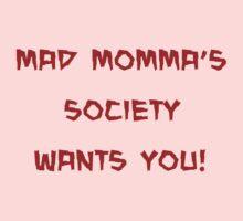 mad momma's society wants you! by kangarookid