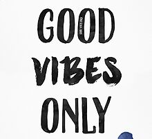 Good Vibes Only  by Pranatheory