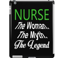 Nurse The Woman The Myth The Legend - TShirts & Hoodies iPad Case/Skin