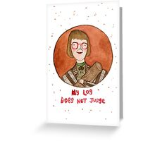 Log Lady Greeting Card