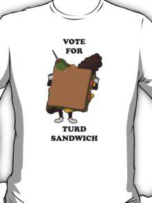 Vote for Turd Sandwich T-Shirt