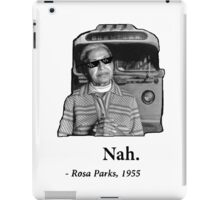 Rosa Parks Deal With It nah iPad Case/Skin