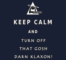 Keep Calm and Turn Off That Gosh Darn Klaxon v1 by Hedrin