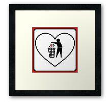 I Threw Away Our Love, Valentine,  Garbage, Trash, Litter, Heart, Sign,  Framed Print