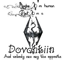 Always a Dovahkiin - TES V: Skyrim. Photographic Print