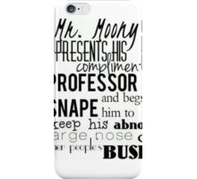 Mr Moony Presents His Compliments iPhone Case/Skin