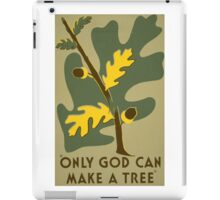 Only God Can Make a Tree iPad Case/Skin