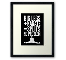BIG LEGS + KARATE Framed Print