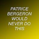 Patrice Bergeron Would Never Do This by RabbitFactory