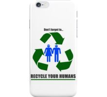 Recycle your humans iPhone Case/Skin