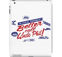 Better call uncle Phil iPad Case/Skin