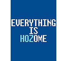 EVERYTHING IS HOZOME Photographic Print