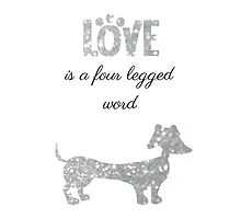 Love is a four legged word (dog silver) by LaurasLovelies
