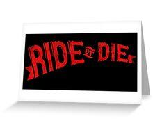 Ride Or Die Greeting Card