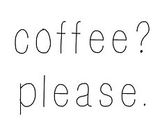 Coffee?please. by ElizaB99