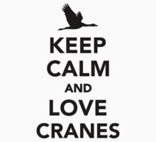 Keep calm and love cranes Kids Clothes