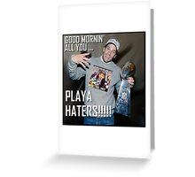 TOM BRADY PLAYA HATERS SHIRT Greeting Card