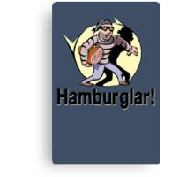 Hamburglar! Canvas Print