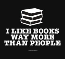 'I Like Books Way More Than People' T-Shirts, Hoodies, Accessories and Gifts by Albany Retro