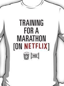 Training for a Marathon on Netflix T-Shirt