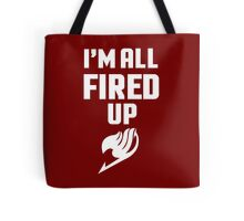 I'm All Fired Up - White Tote Bag