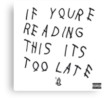 Drake - If You're Reading This Its Too Late Canvas Print