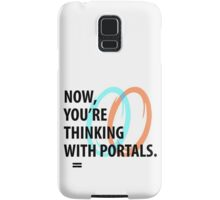 Now, you're thinking with portals Samsung Galaxy Case/Skin