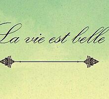 La vie est belle by MademoiselleC