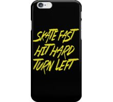 Skate Fast Hit Hard Turn Left - Roller Derby - Yellow Typography iPhone Case/Skin