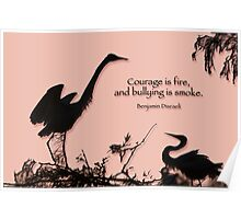 Courage is fire; bullying is smoke  Poster