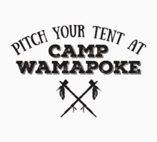 Pitch Your Tent at Camp Wamapoke by erbeining