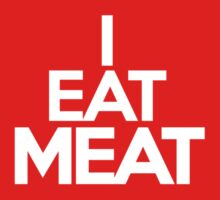 I eat meat by onebaretree