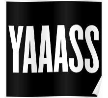 Yaaass Poster