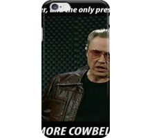 More Cowbell SNL Christopher Walken Shirt iPhone Case/Skin