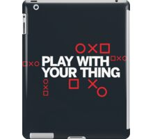 play with your thing! iPad Case/Skin