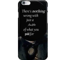 There's nothing wrong with... iPhone Case/Skin