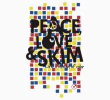 Peace Love And Skim IV by Colorskim