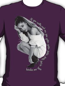 Love Me Harder T-Shirt