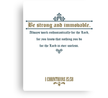 Be Strong and Immovable - Bible Quote Canvas Print