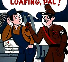 World War 2 Propaganda Poster - WW2 Poster - Nazi - Hitler  by verypeculiar