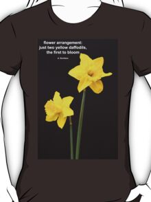 Daffodils Quotation T-Shirt