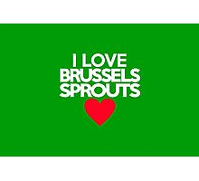 I love brussels sprouts Photographic Print